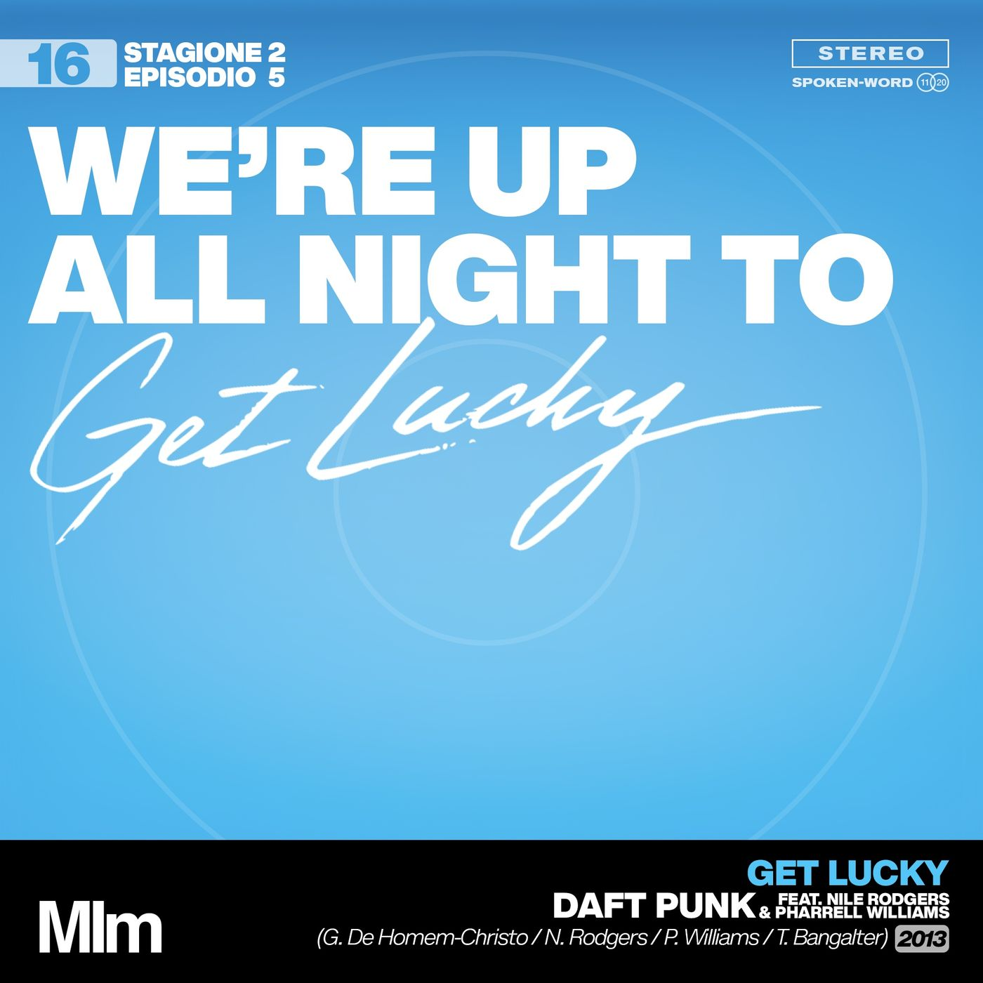 #16: We're up all night to get lucky (GET LUCKY - Daft Punk feat. Pharrell Williams & Nile Rodgers)