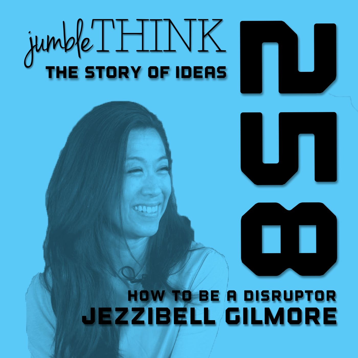 How to be a disruptor with Jezzibell Gilmore