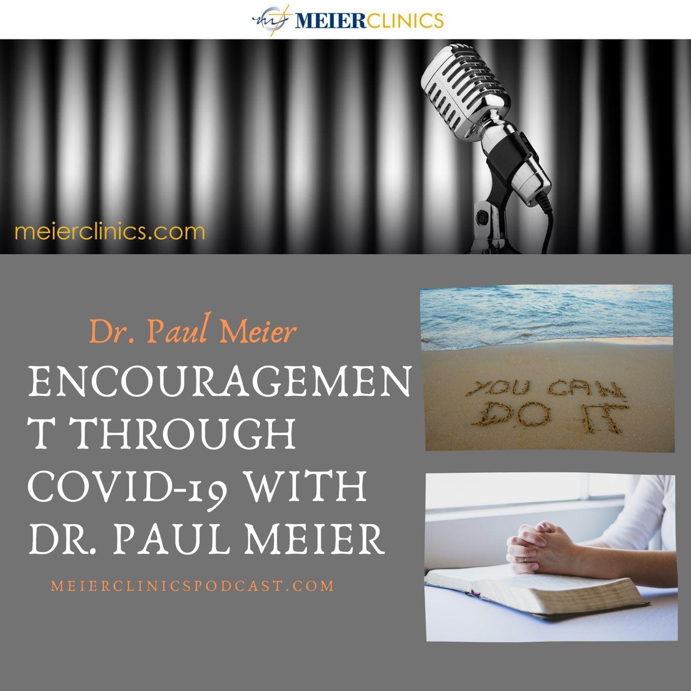 Encouragement through Covid-19 with Dr. Paul Meier
