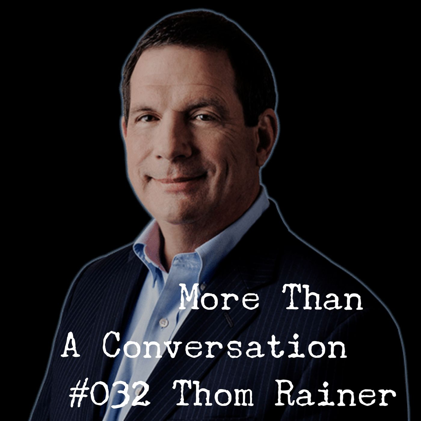 #032 Thom Rainer, author, church consultant, founder of Church Answers