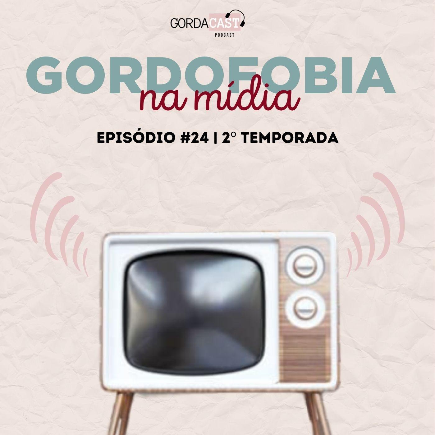 GordaCast #24   Gordofobia na mídia com a Doutora em Comunicação Agnes Arruda