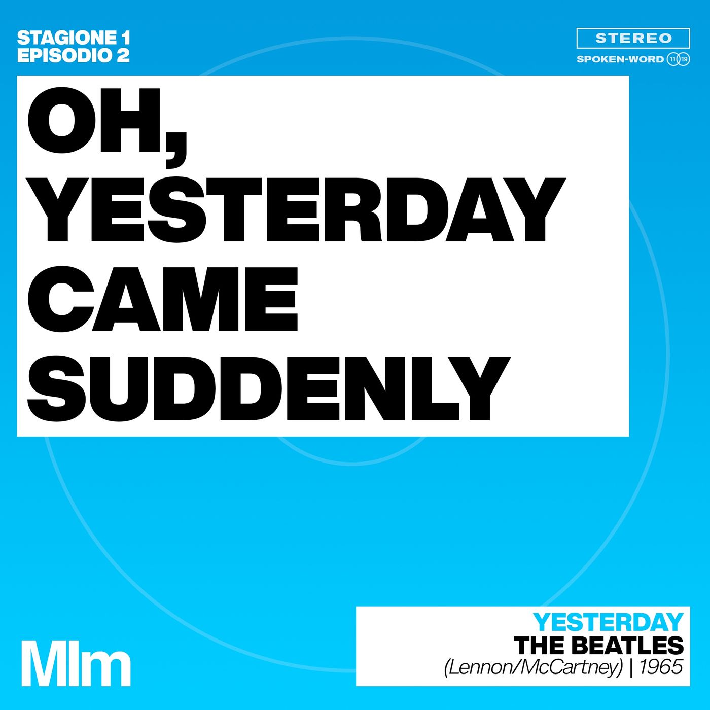 #2: Oh, Yesterday came suddenly (YESTERDAY - The Beatles)
