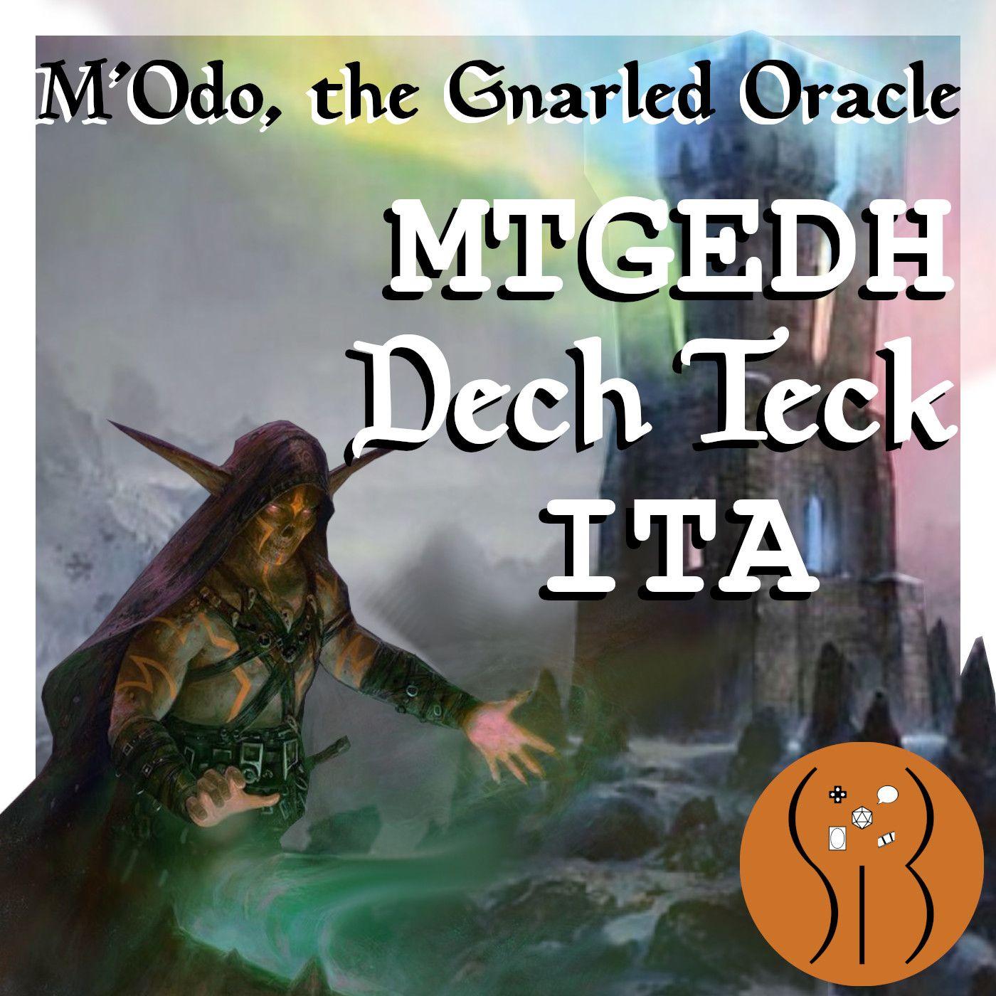 M'Odo the Gnarled Oracle MTGEDH deck tech ITA