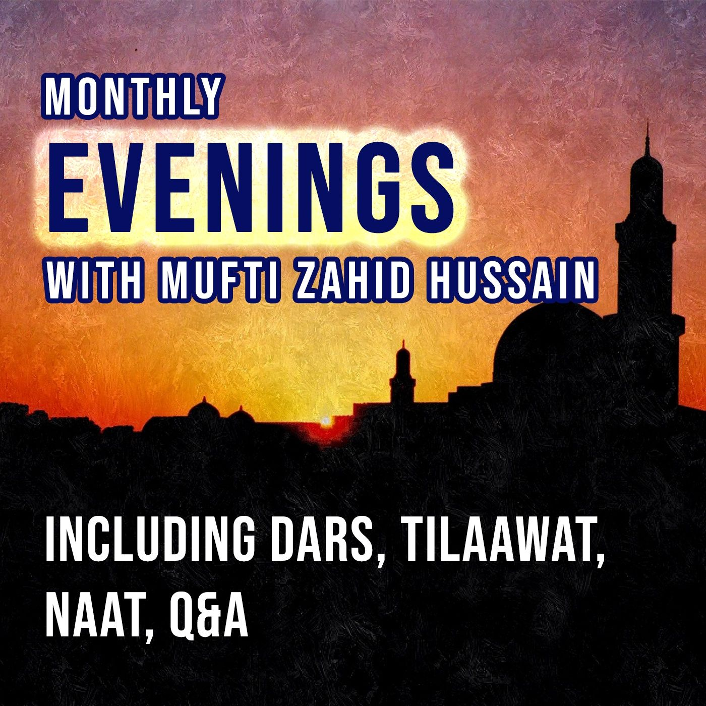Monthly Evenings with Mufti Zahid