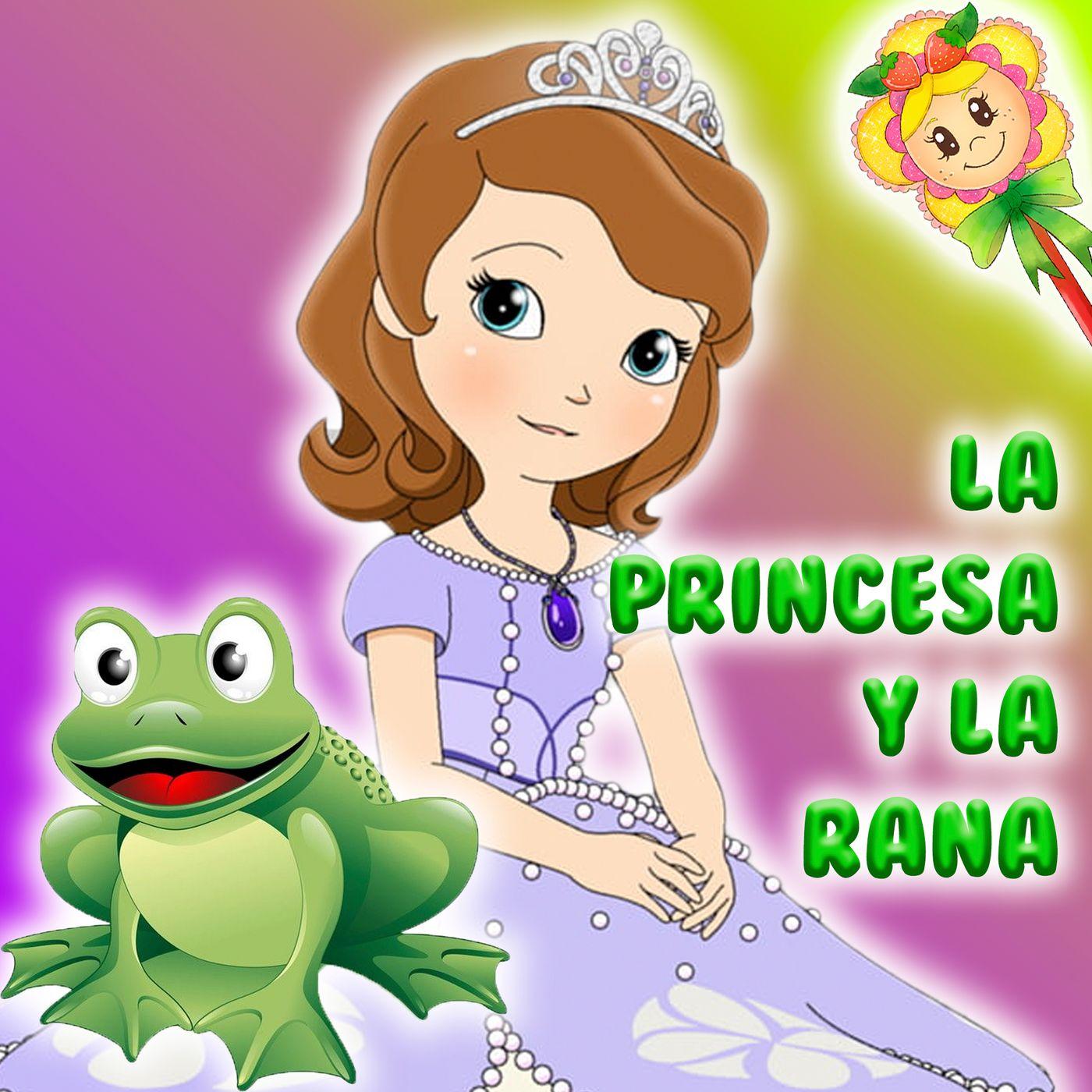 53. LA PRINCESA Y LA RANA. Cuento en inglés y español para que los niños aprendan idiomas. Tradicional cuento narrado por Hada de Fresa