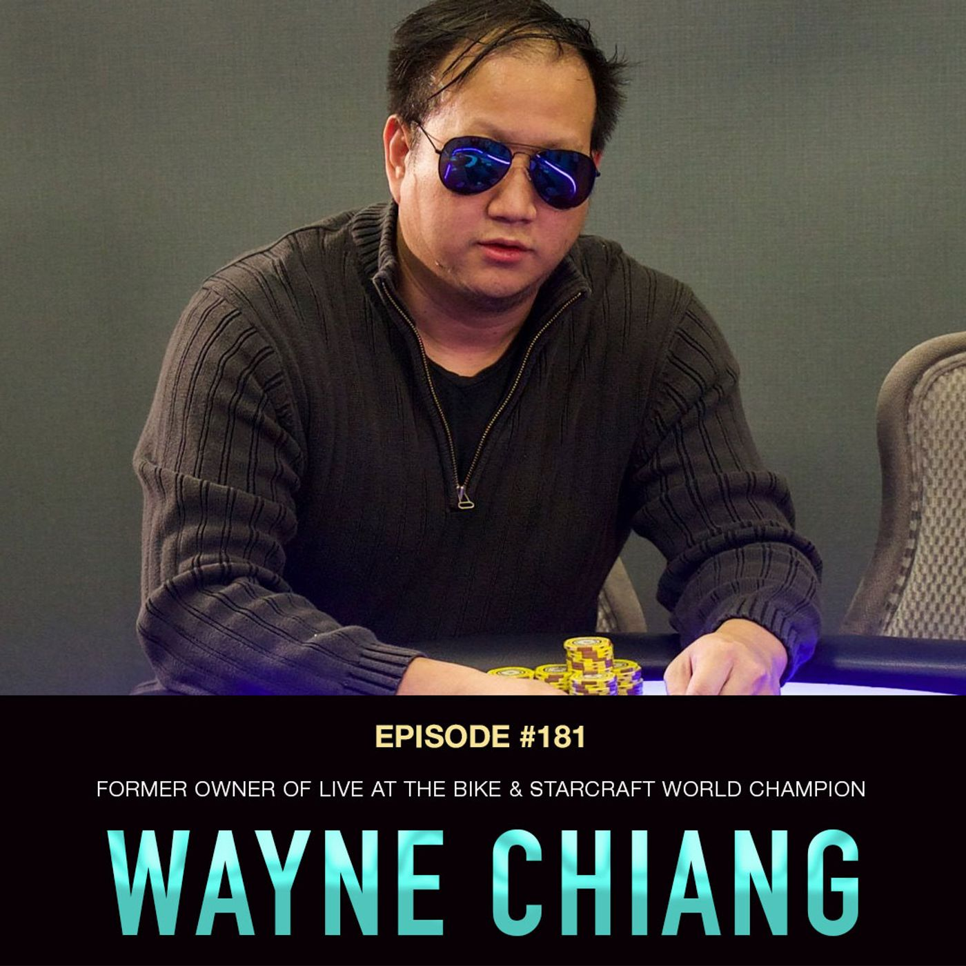 #181 Wayne Chiang: Former Owner of Live at the Bike & Starcraft World Champion