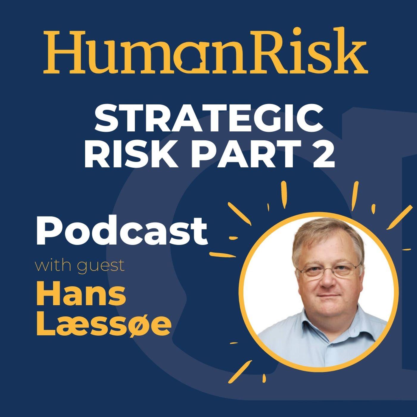 Hans Læssøe on Strategic Risk — Part Two