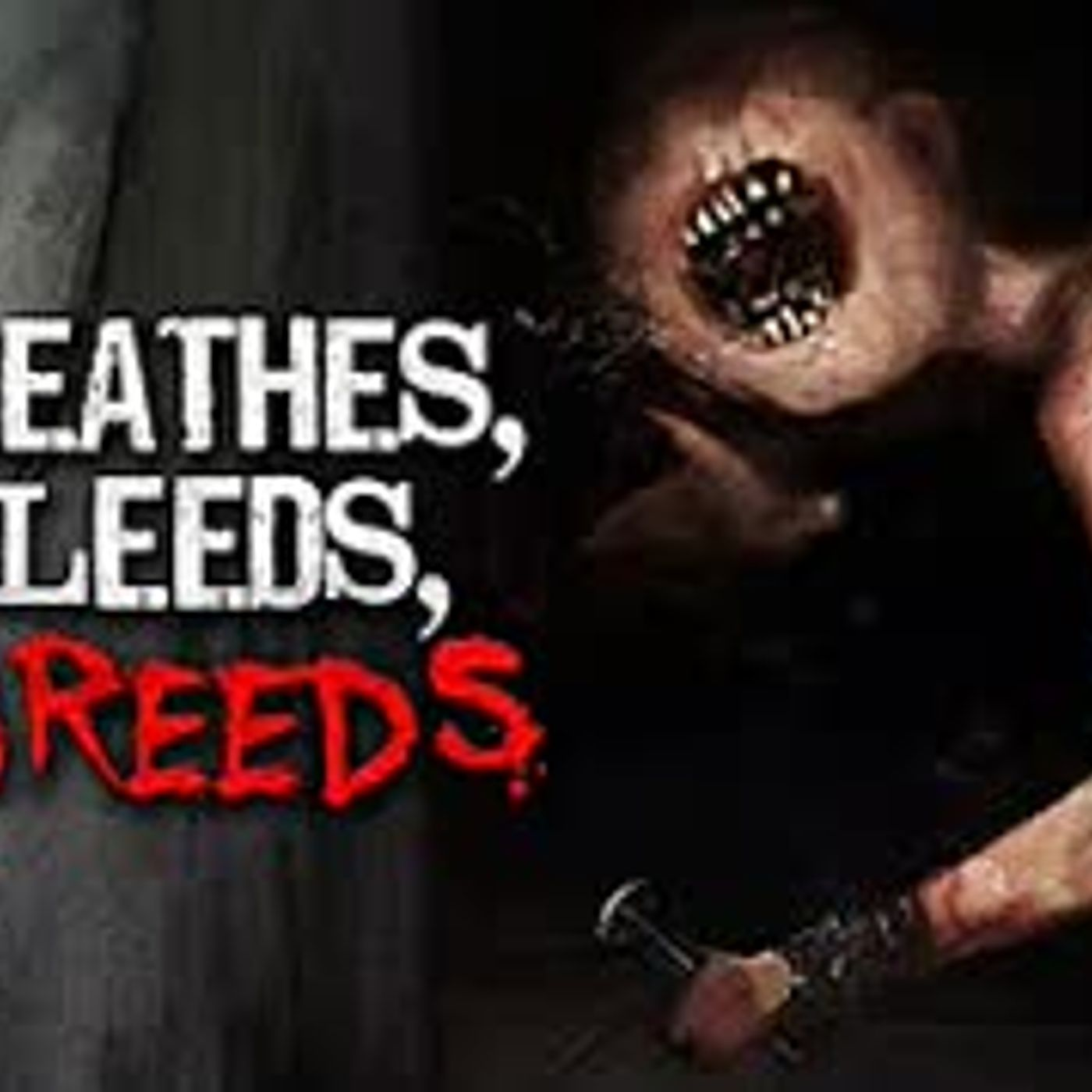"""It Breathes, It Bleeds, It Breeds"" Creepypasta"
