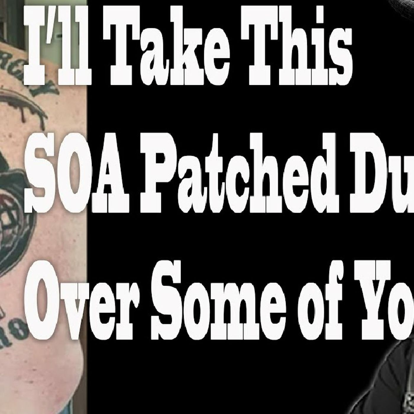 I'd Take a Sons Of Anarchy Patched Dude Before Some Of You Full Patched Dudes!