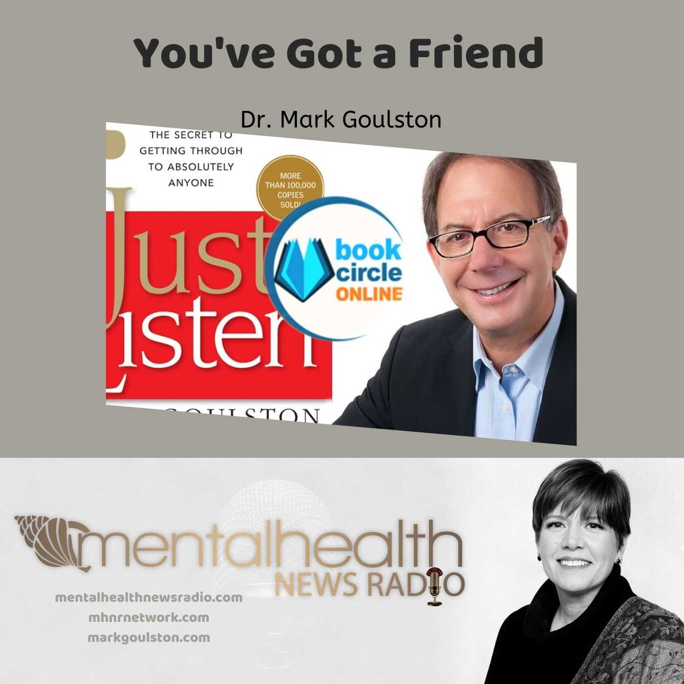 Mental Health News Radio - You've Got a Friend with Dr. Mark Goulston