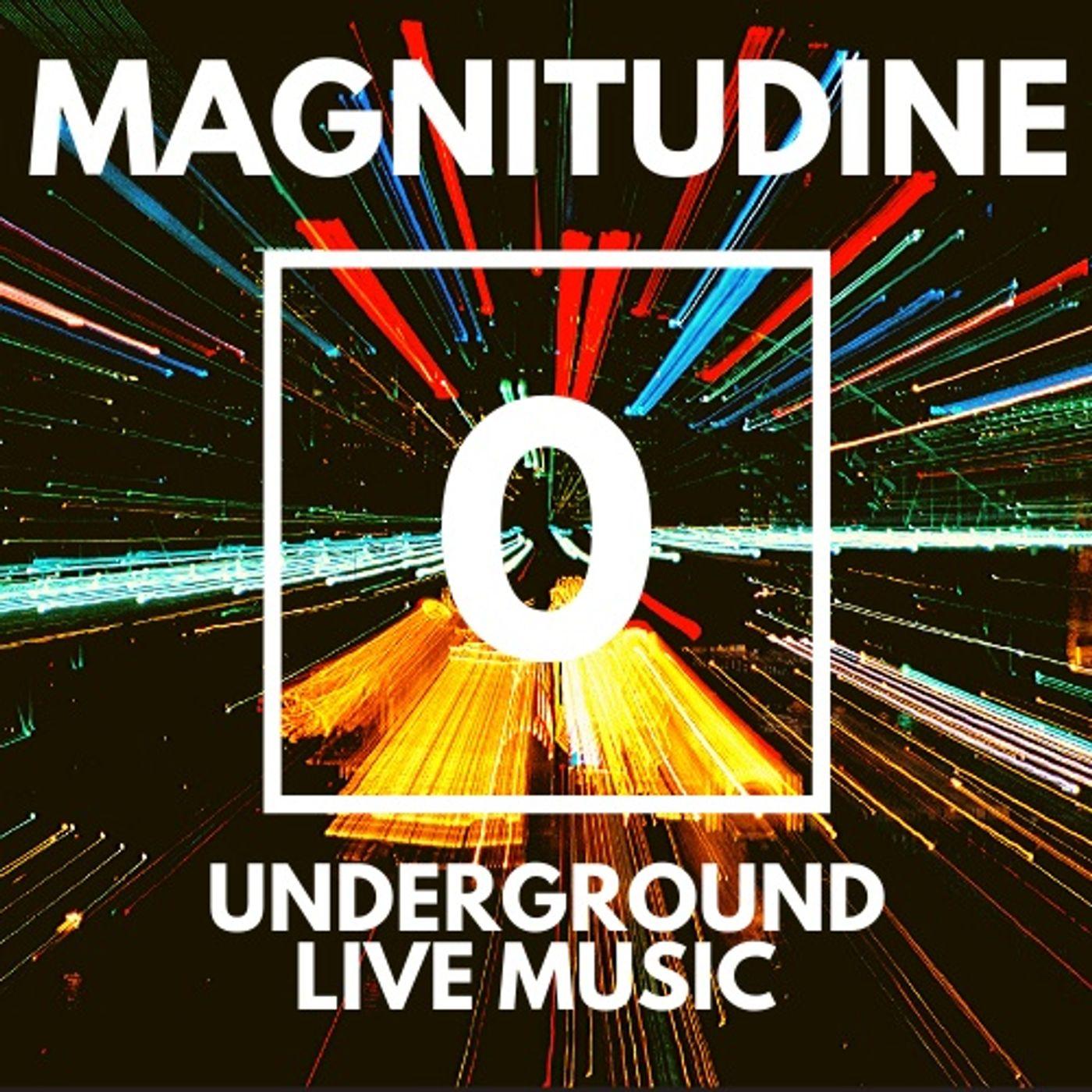 Magnitudine Zero- Underground Live Music