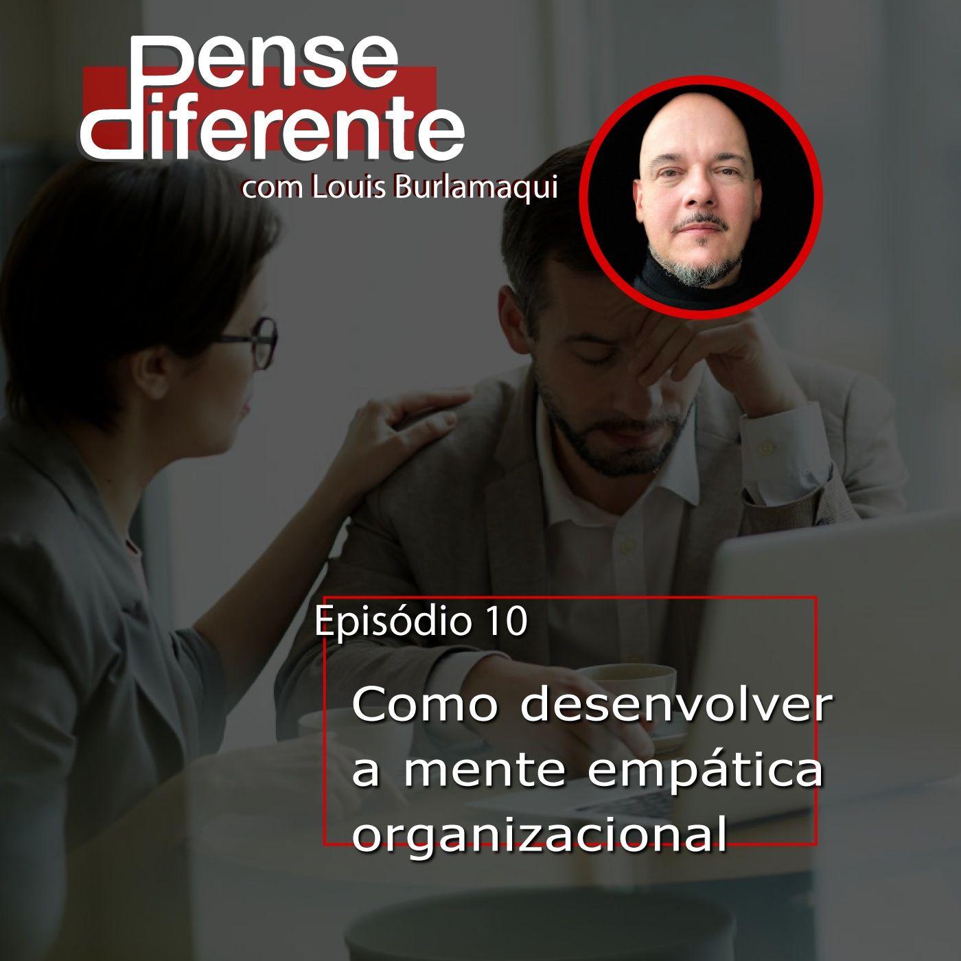 Como desenvolver a mente empática organizacional