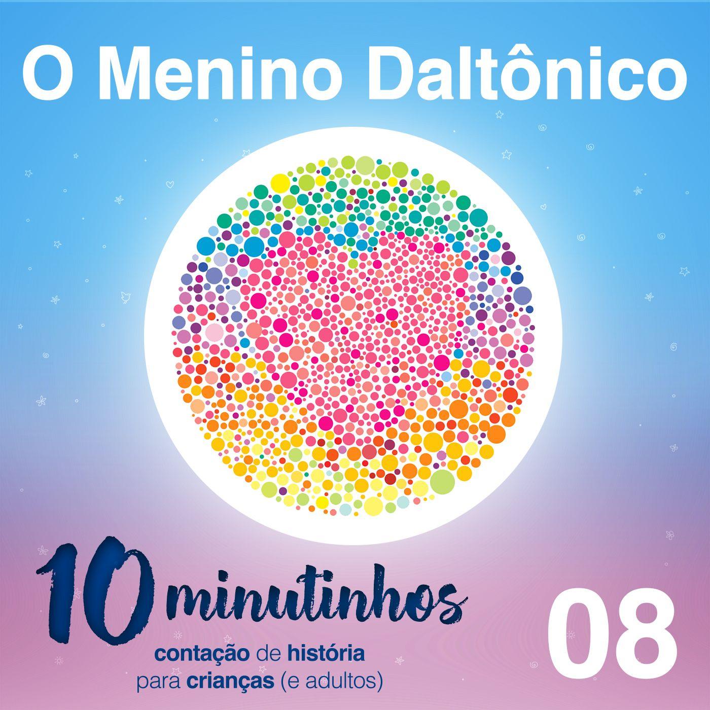 10 Minutinhos #08 - O Menino Daltônico