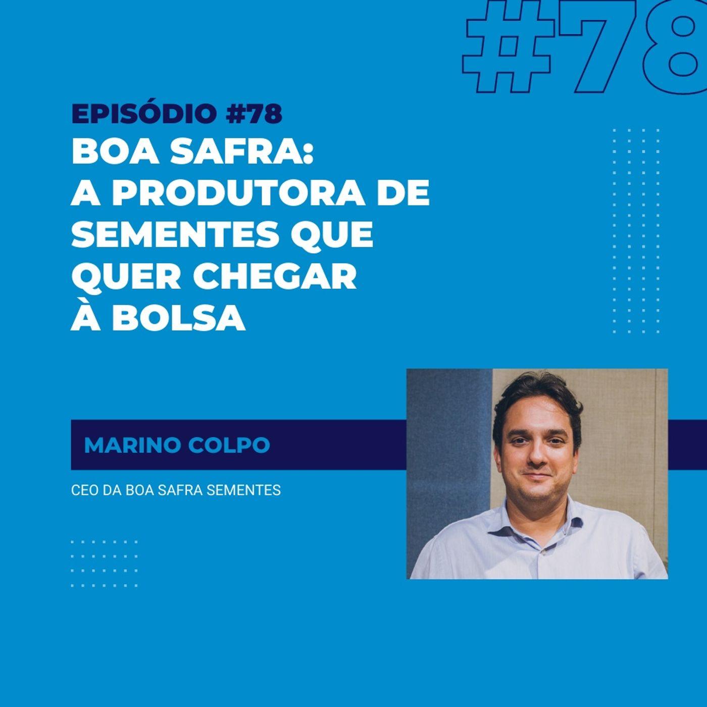 #78 - Boa Safra: a produtora de sementes que quer chegar à Bolsa