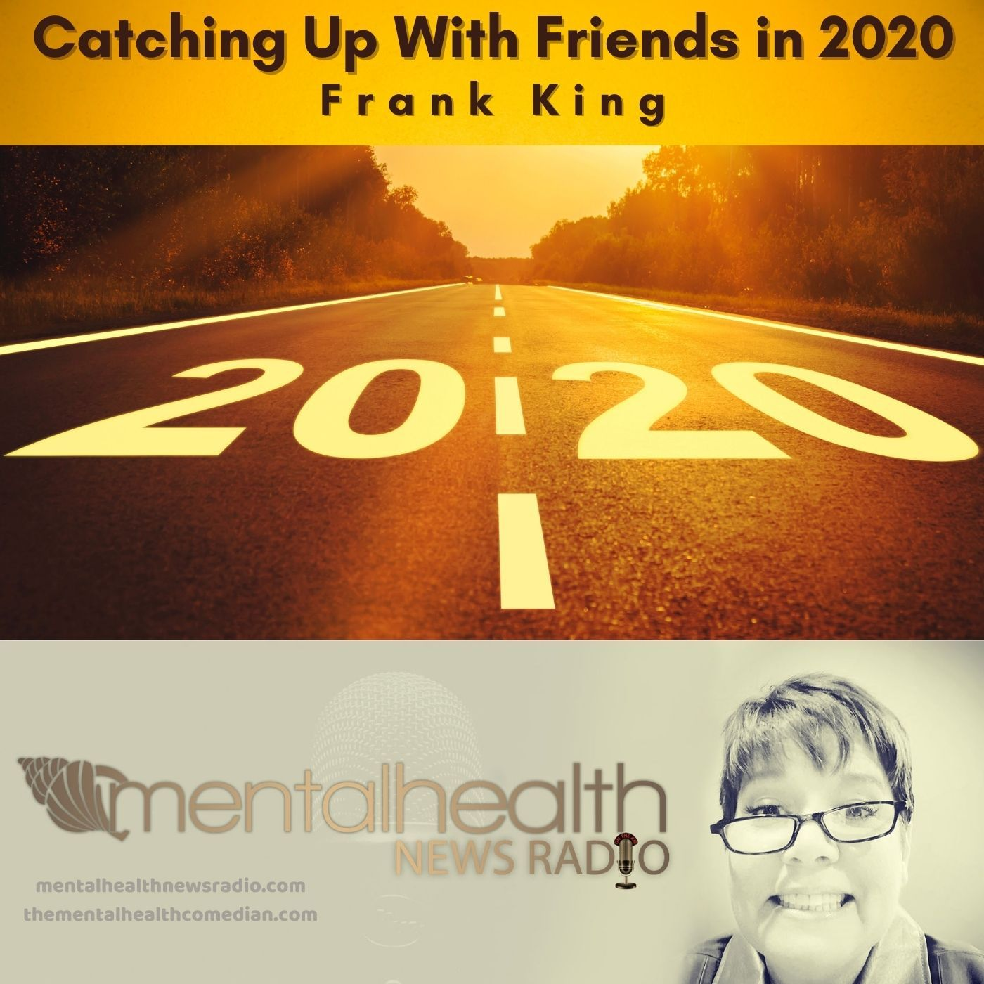 Mental Health News Radio - Catching Up With Friends in 2020