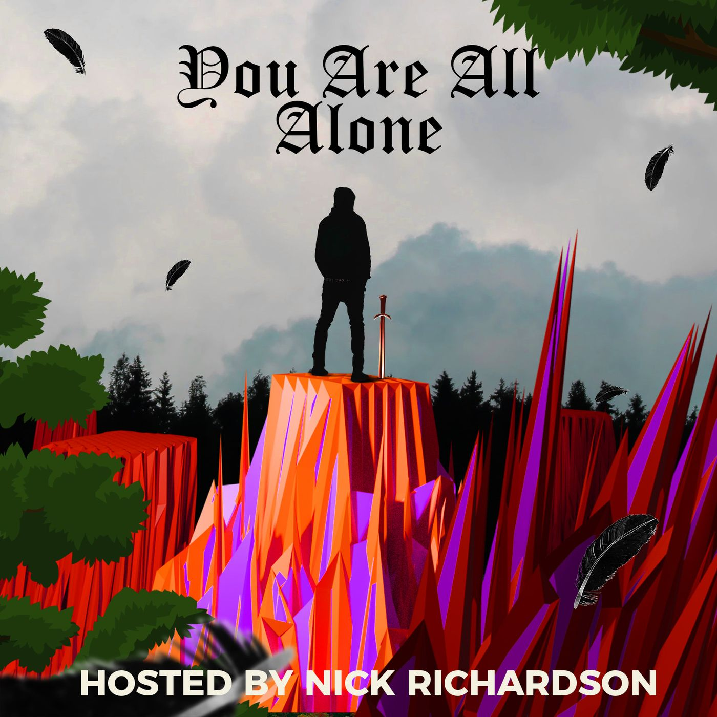 """""""    You Are All Alone """" Podcast"""