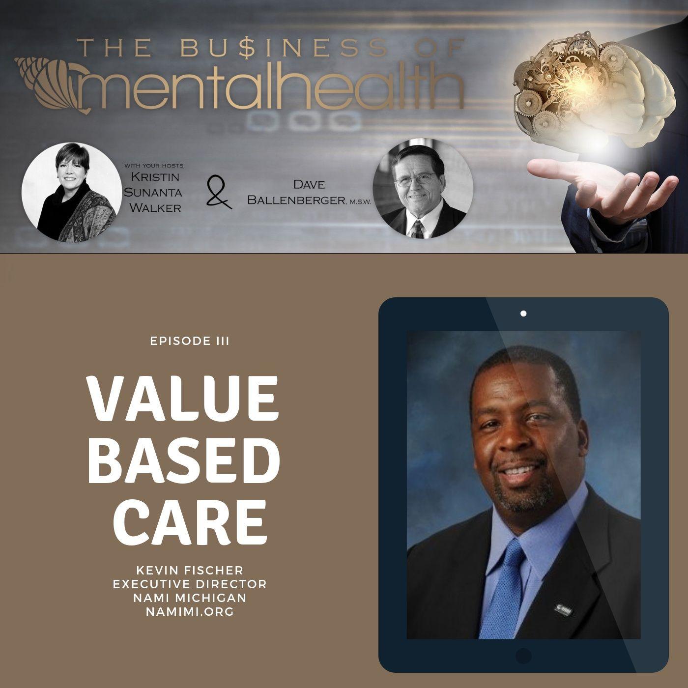 Mental Health News Radio - Mental Health Business: Value Based Care