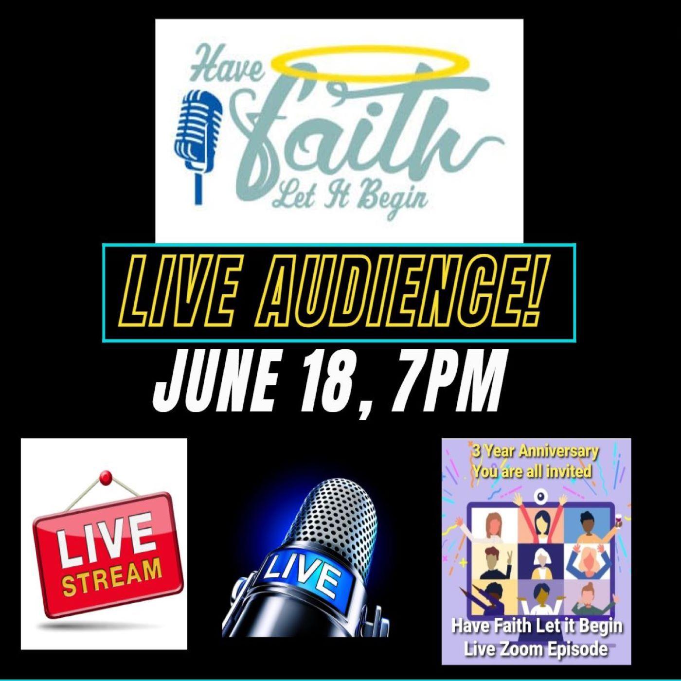 Have Faith Live 4 Year celebration June 18th