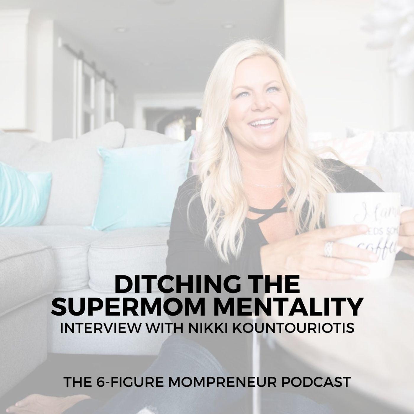 Ditching the SuperMom mentality with Nikki Kountouriotis