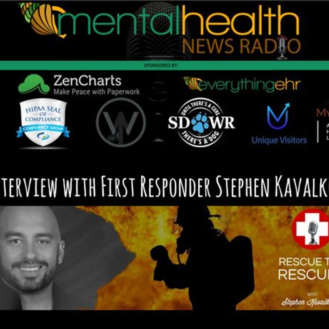 Mental Health News Radio - Rescue the Rescuer: An Interview with First Responder Stephen Kavalkovich