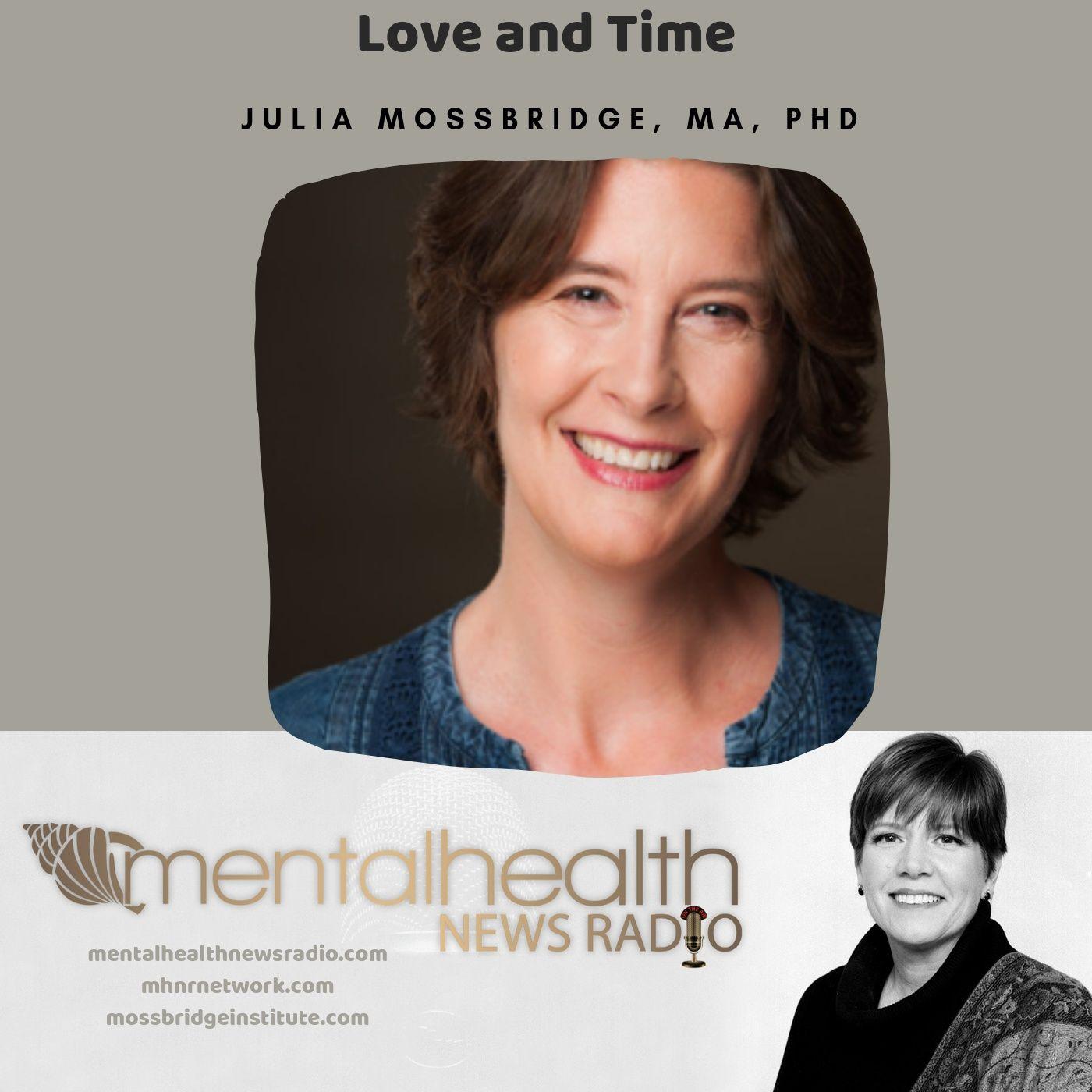 Mental Health News Radio - Love and Time with Dr. Julia Mossbridge