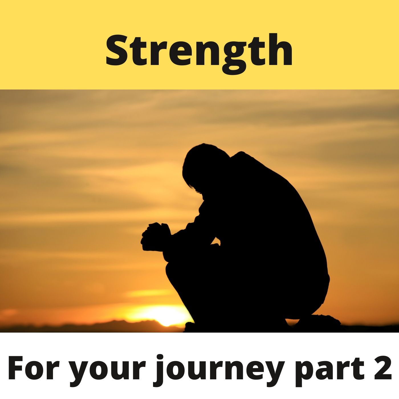 Strength For Your Journey Part2