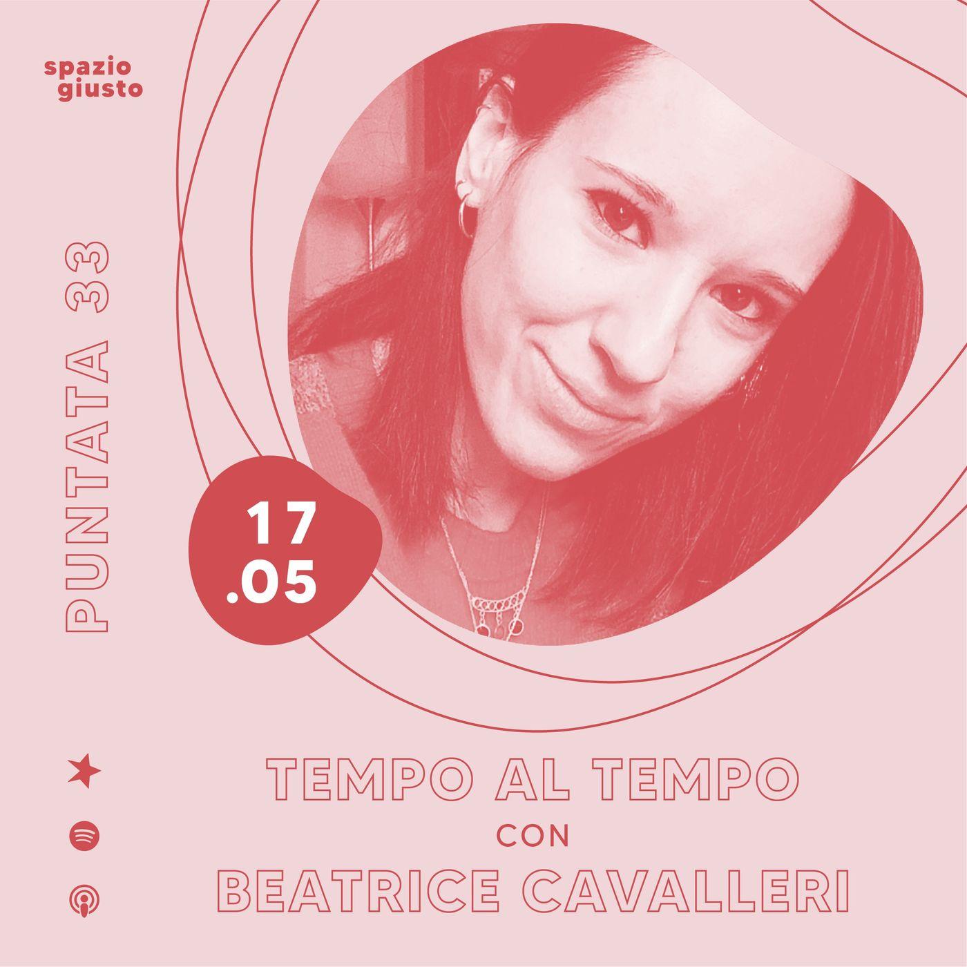 Puntata 33 - Tempo al tempo: l'importanza di dare un valore alle nostre ore con Beatrice Cavalleri