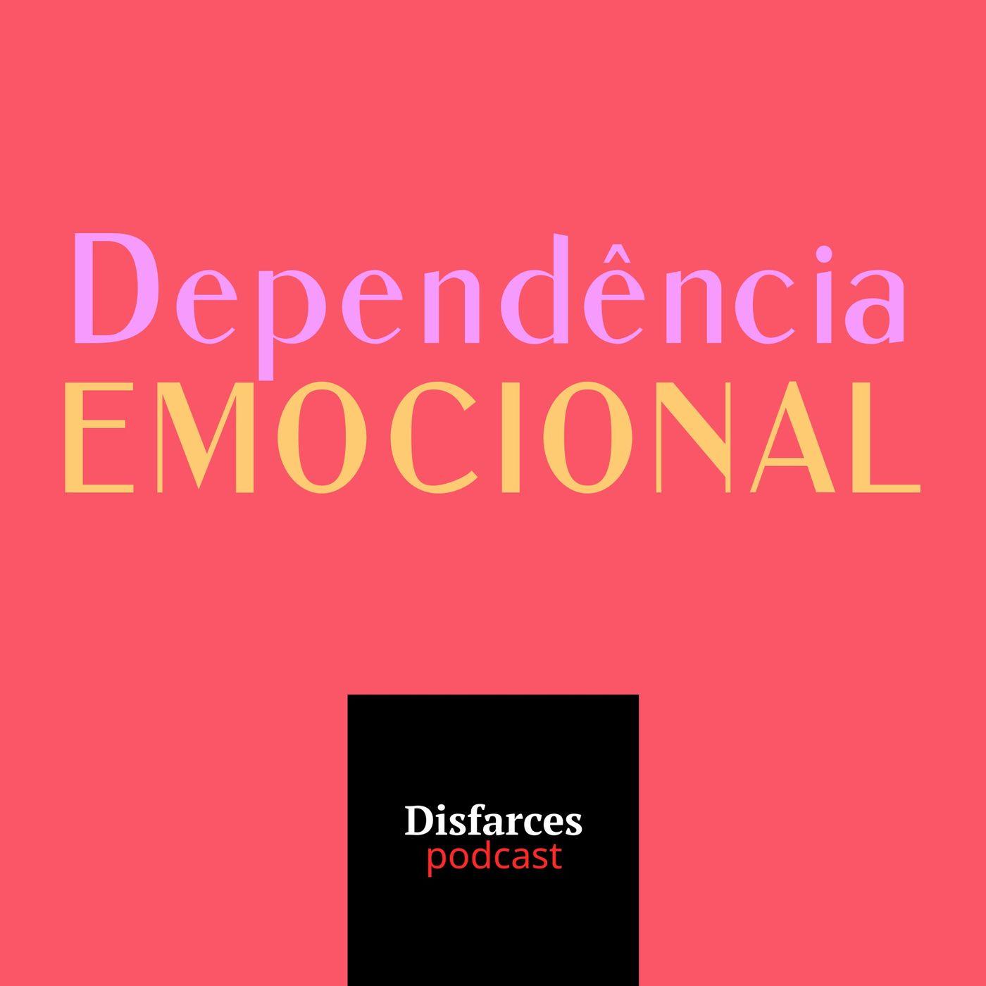 Disfarces 23 - Dependência Emocional