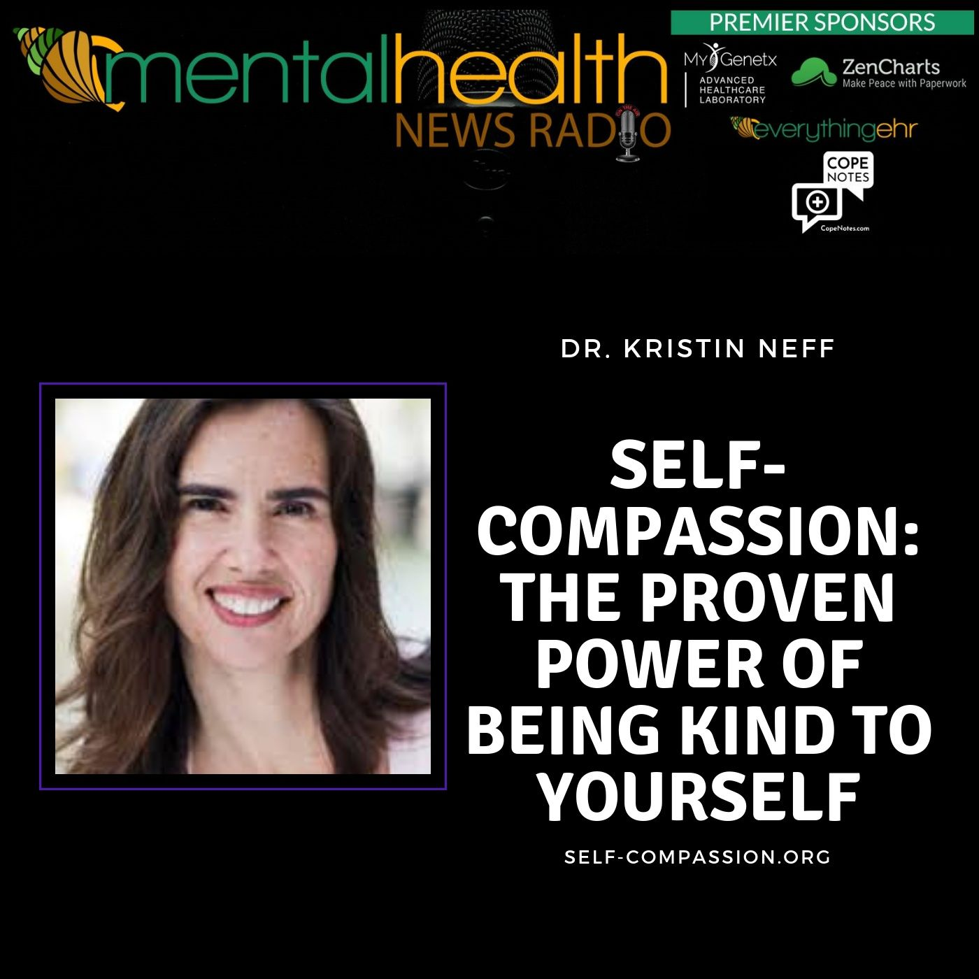 Mental Health News Radio - Self-Compassion: The Proven Power of Being Kind to Yourself with Dr. Kristin Neff