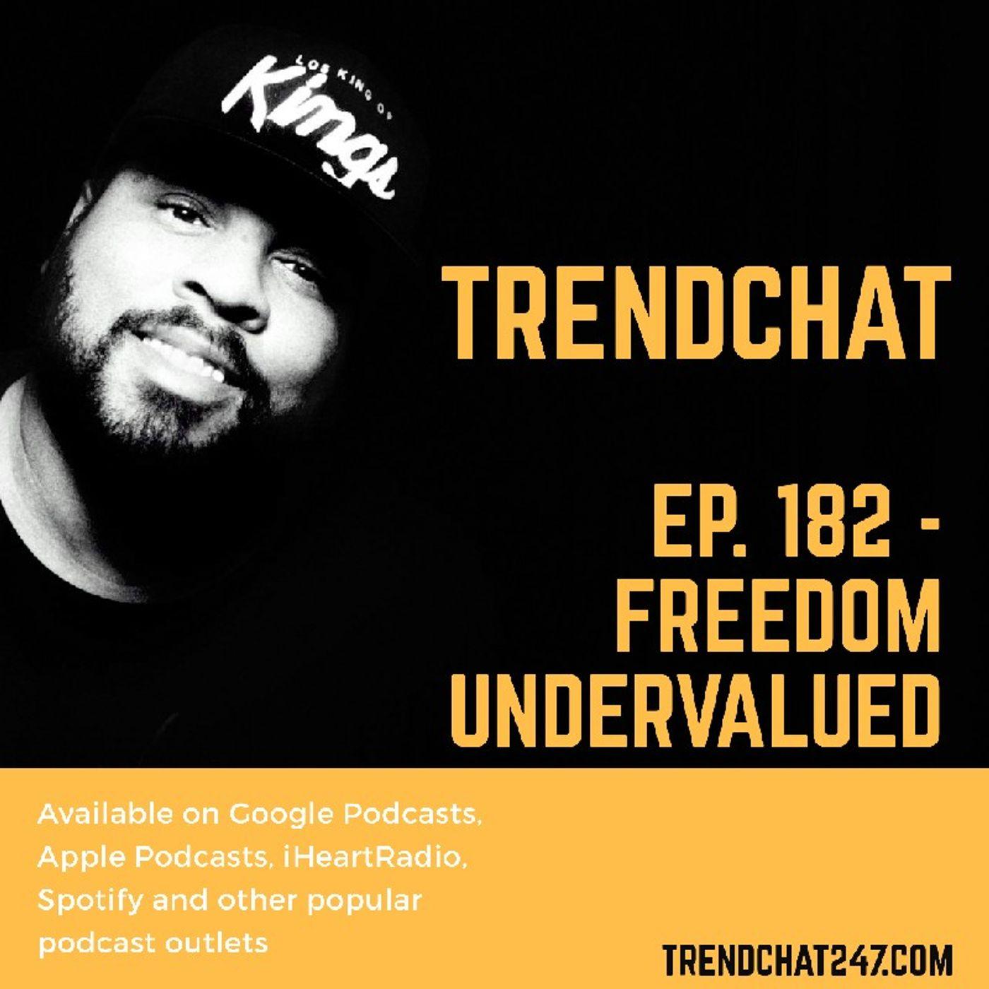 Ep. 182 - Freedom Undervalued