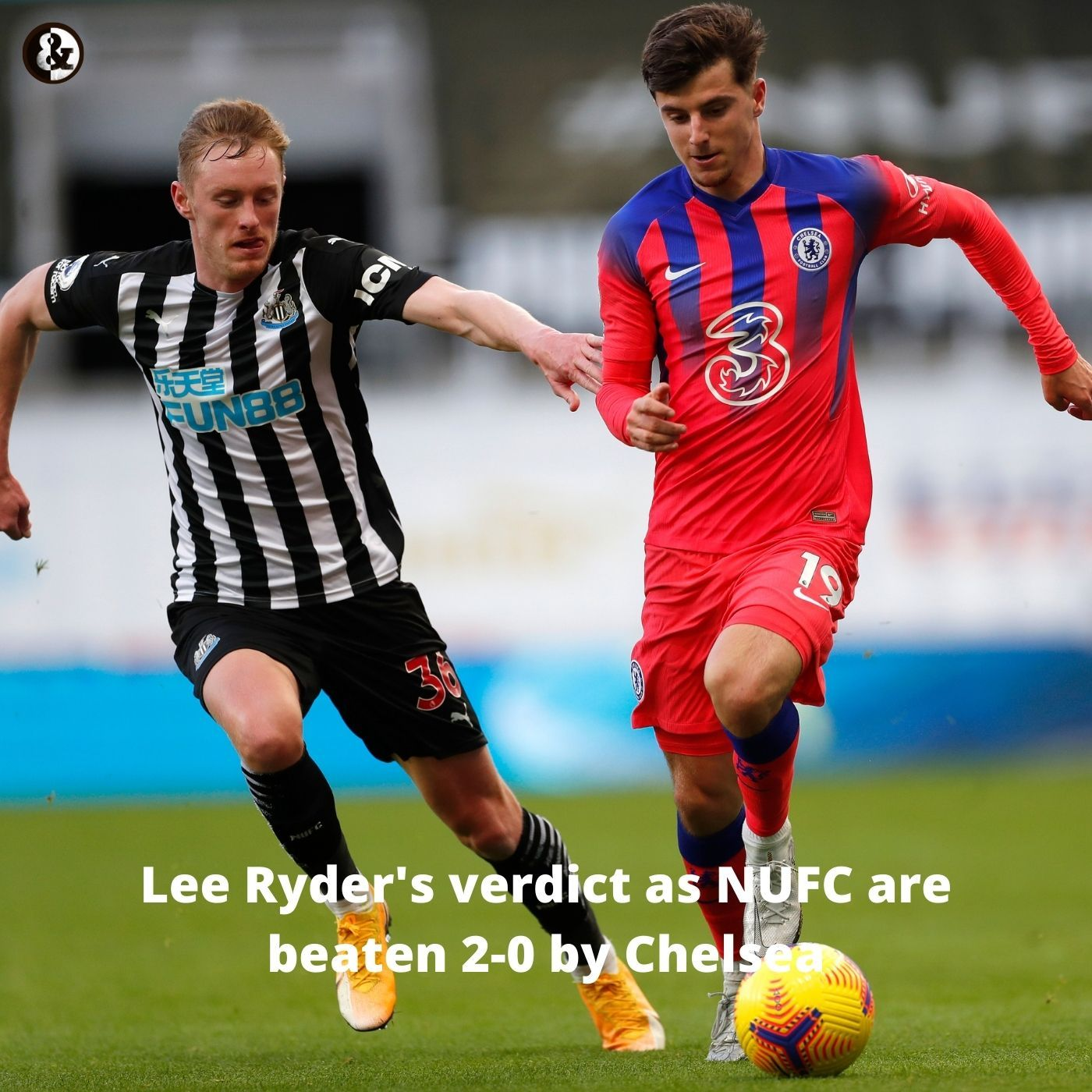 'It's a big problem' - Lee Ryder's verdict as NUFC are beaten 2-0 by Chelsea