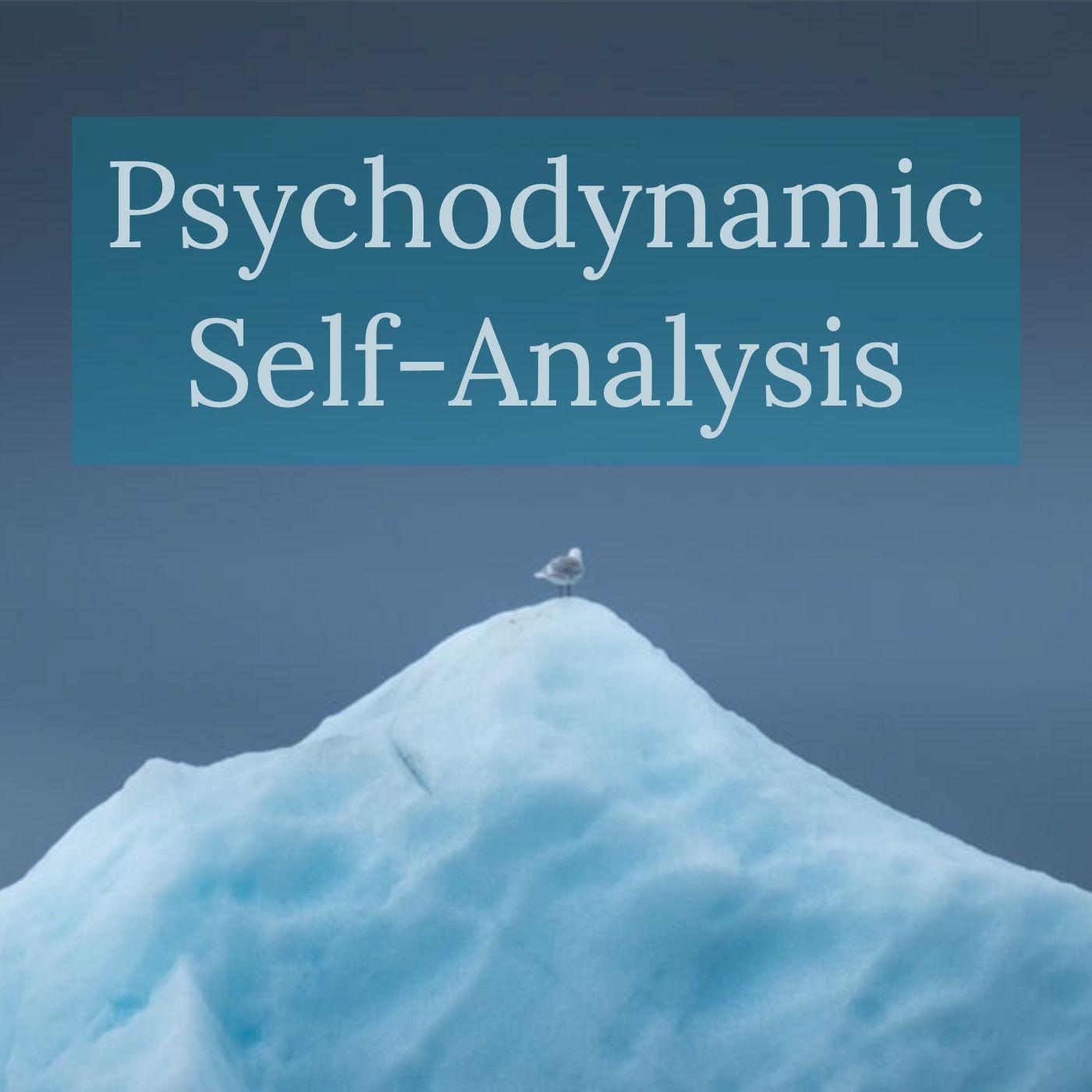 Psychodynamic Self-Analysis (2015 Rerun)