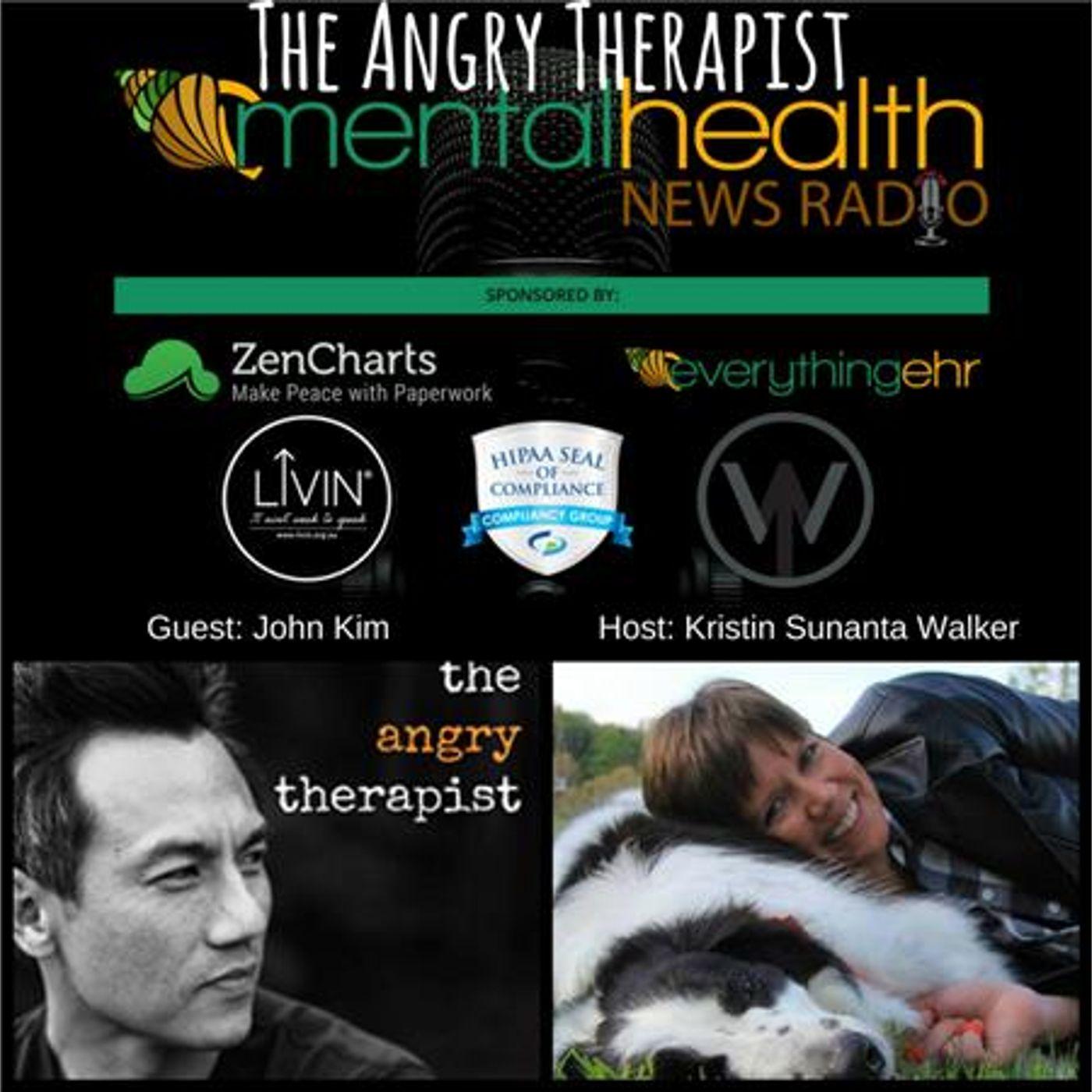 Mental Health News Radio - The Angry Therapist: John Kim on Mental Health News Radio