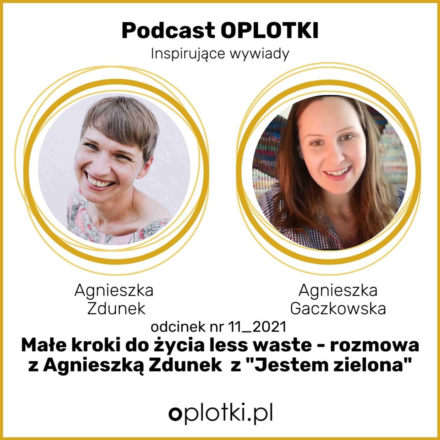 """11_2021 Małe kroki do życia less waste –rozmowa z Agnieszką Zdunek z """"Jestem Zielona"""""""