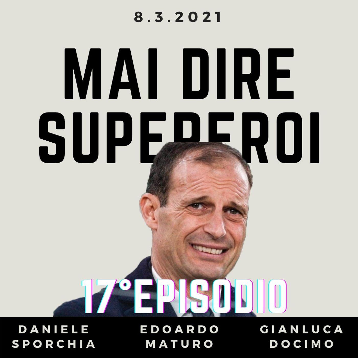MAI DIRE SUPEREROI - 17° EPISODIO