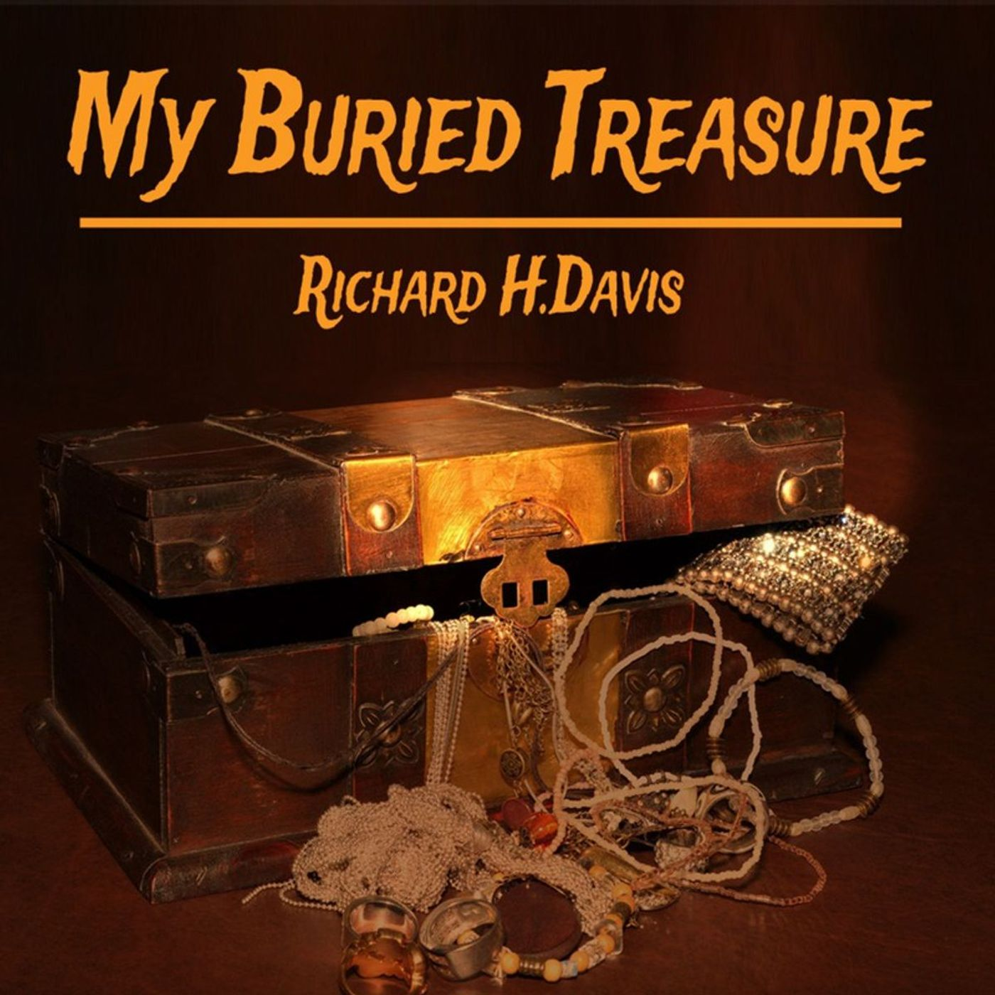 My Buried Treasure by Richard Harding Davis on the BIG Radio show