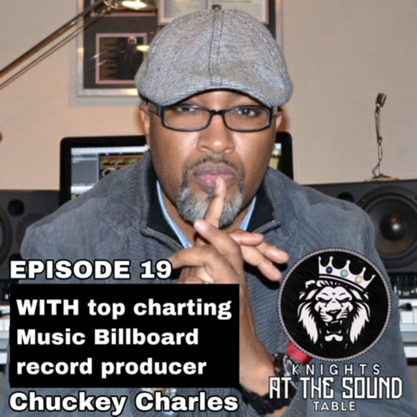 Knights at the sound table episode 19 with Chuckey Charles