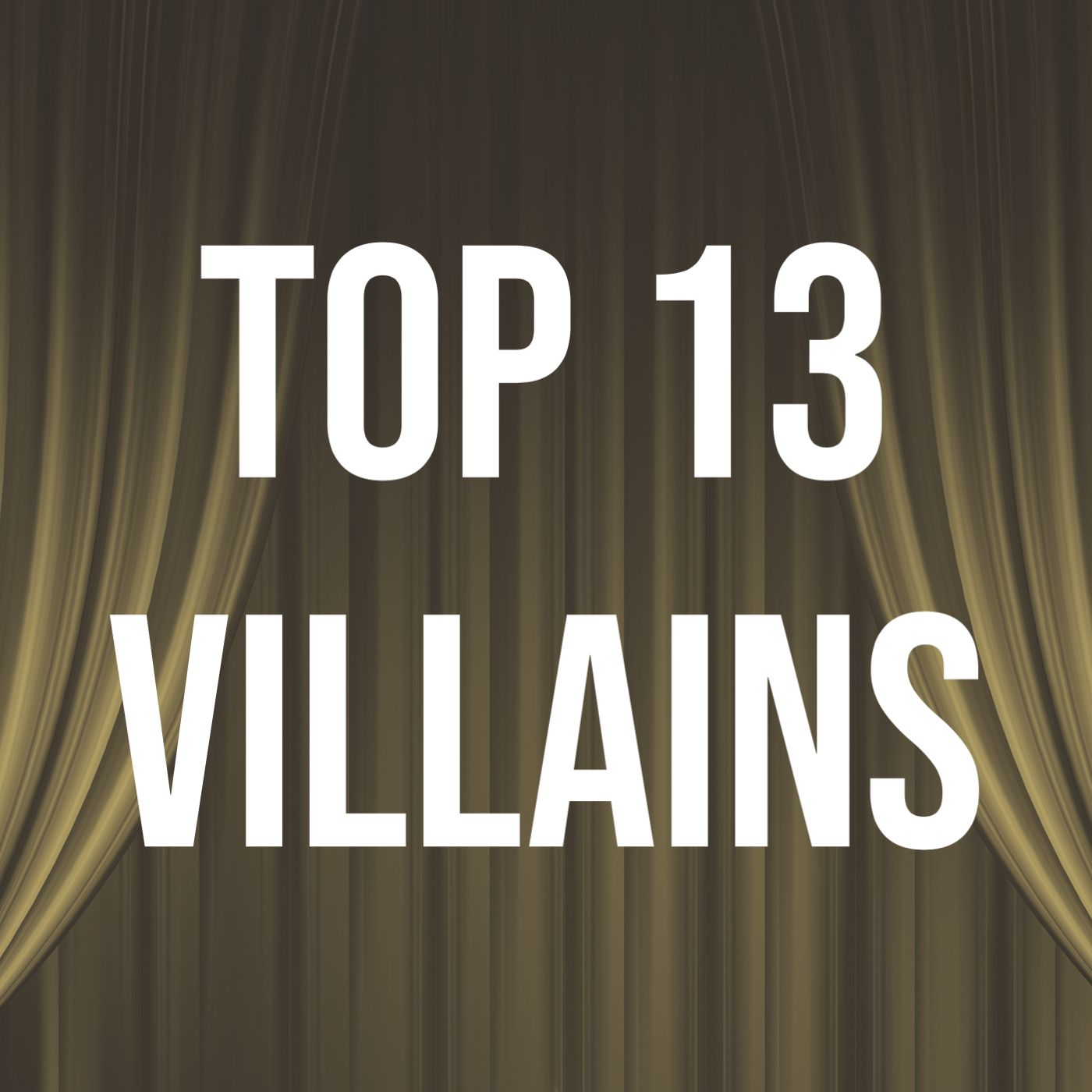 Top 13 Villains
