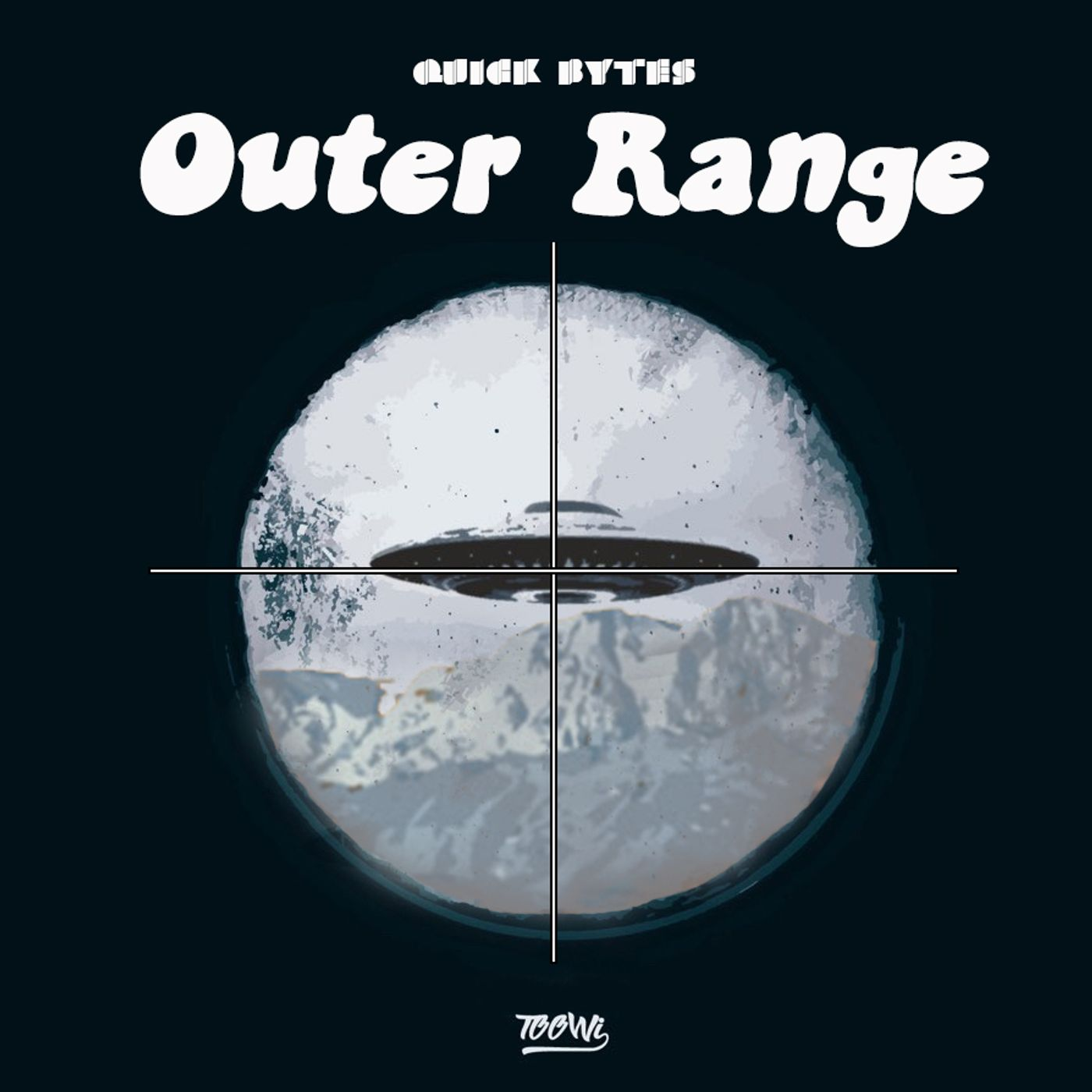 "Quick Bytes - ""Outer Range"""