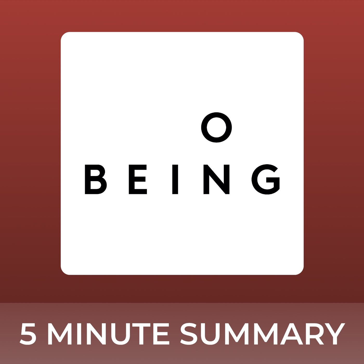 On Being with Krista Tippett | 5 minute podcast summaries