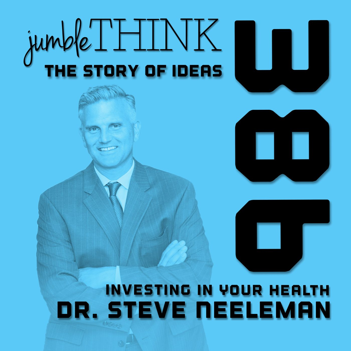Investing in Your Health with Steve Neeleman