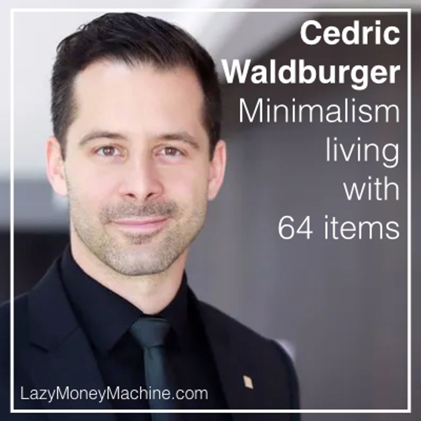 49: Minimalism living with 64 items - Cedric Waldburger