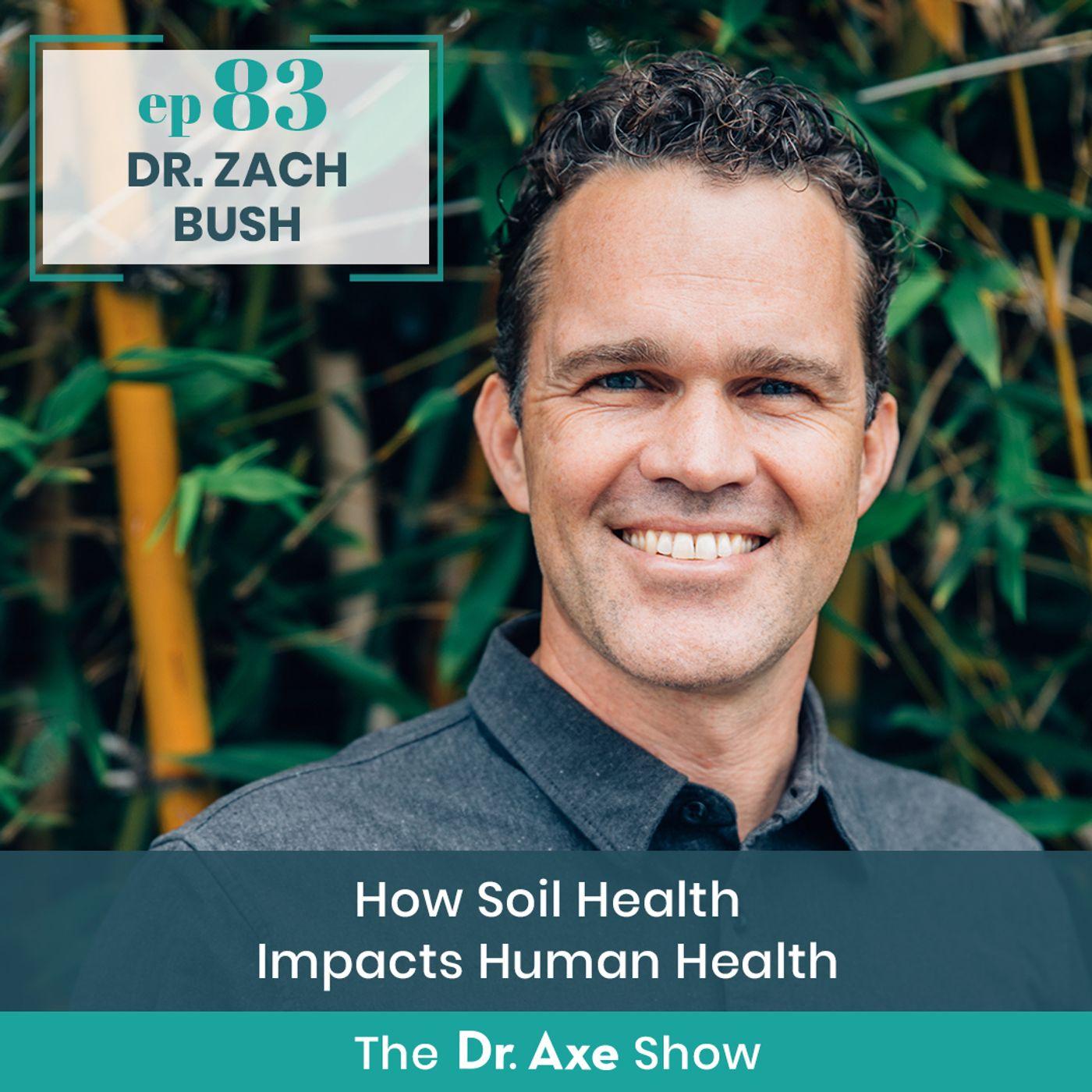 Dr. Zach Bush: How Soil Health Impacts Human Health