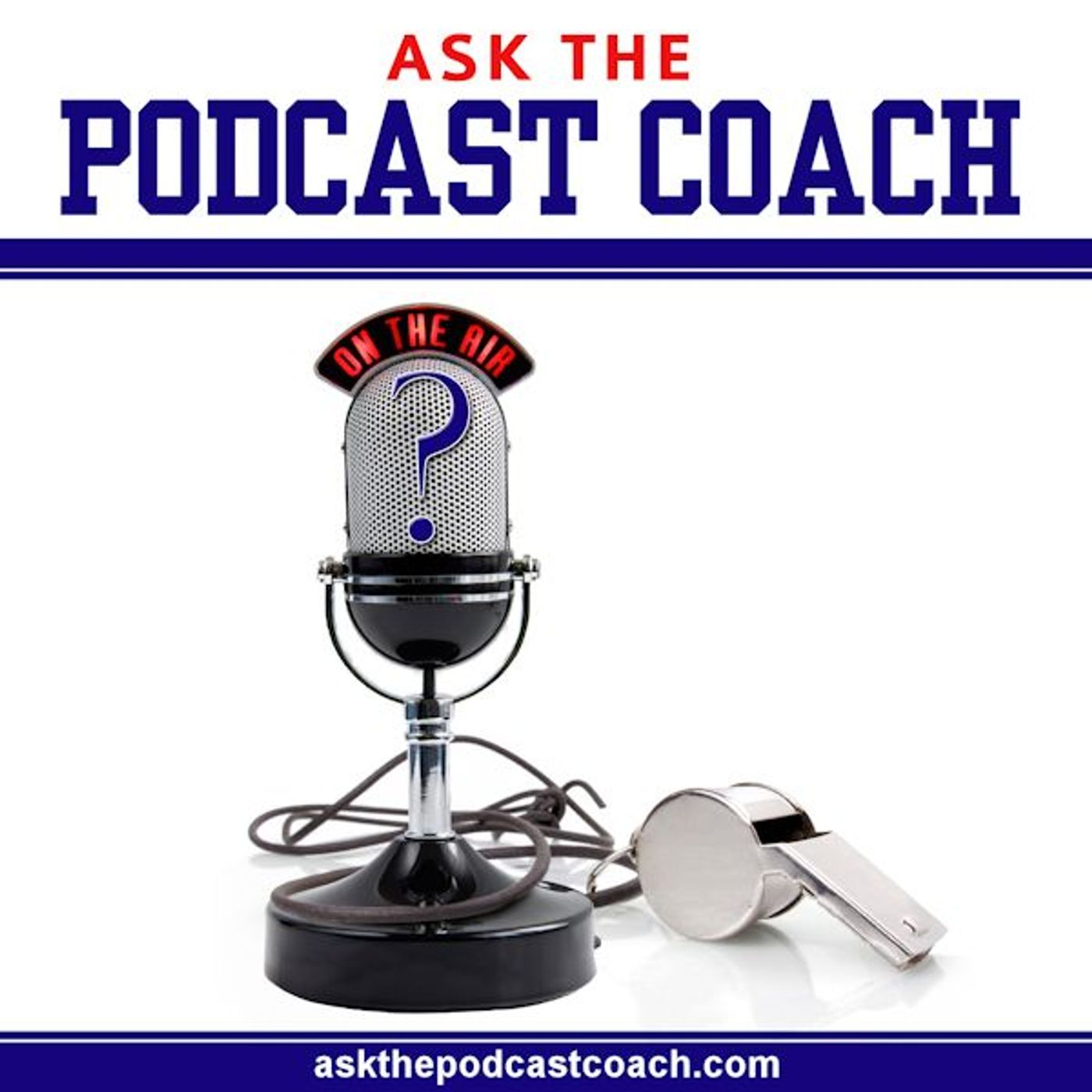 Ask the Podcast Coach - How to Podcast