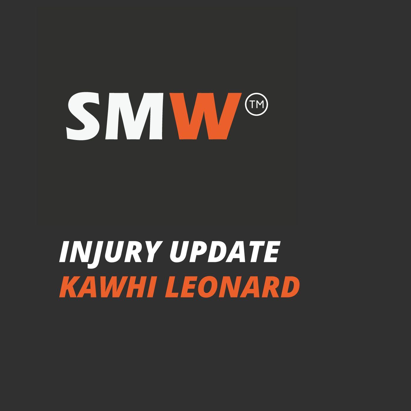 SMW Injury Update: Kawhi Leonard