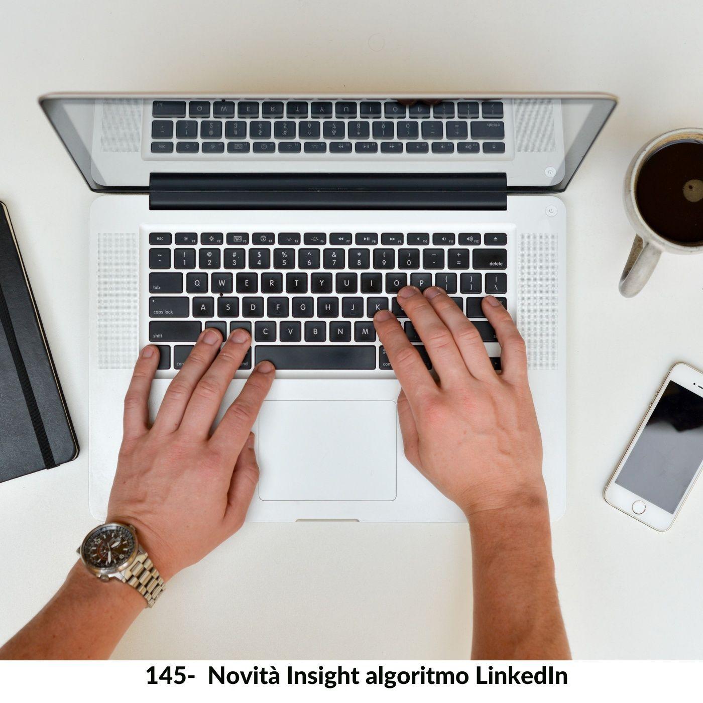 144- Novità Insight Algoritmo di LinkedIn