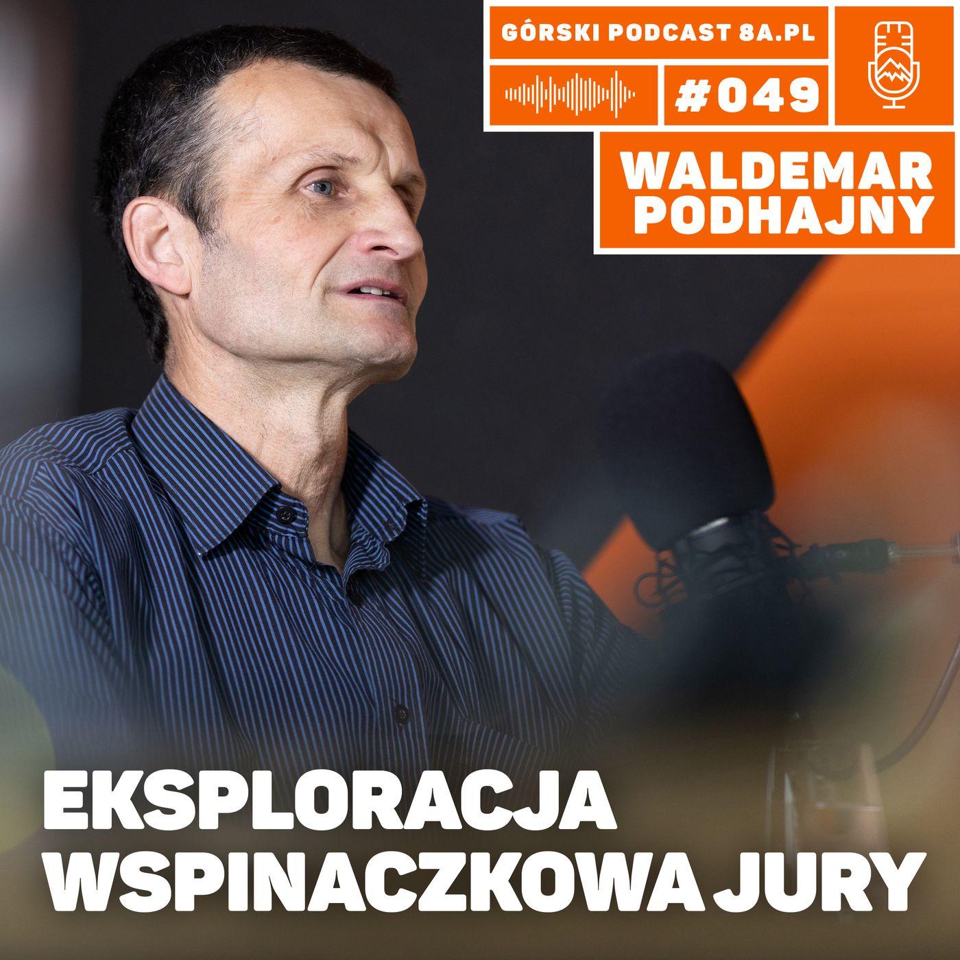 #049 8a.pl - Wlademar Podhajny. Eksploracja wspinaczkowa Jury.