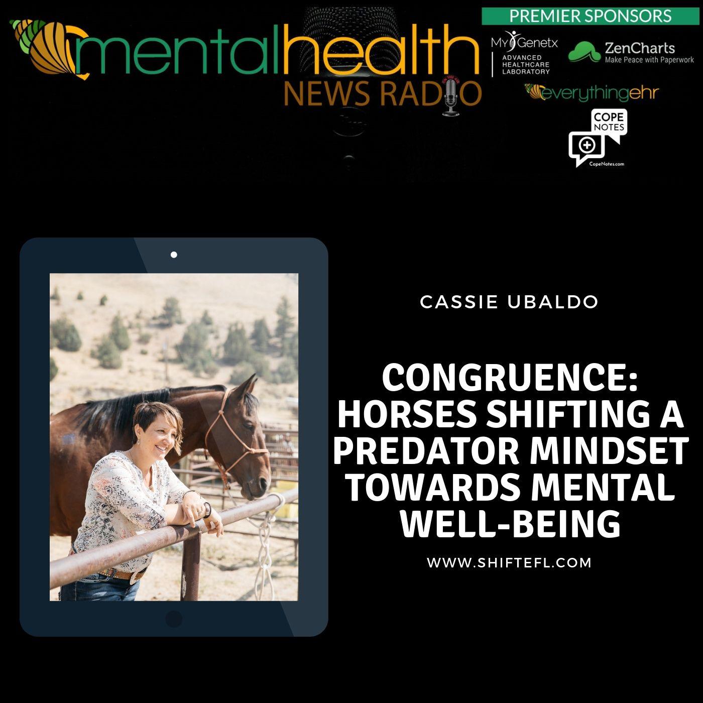 Mental Health News Radio - Congruence: Horses Shifting A Predator Mindset Towards Mental Well-Being