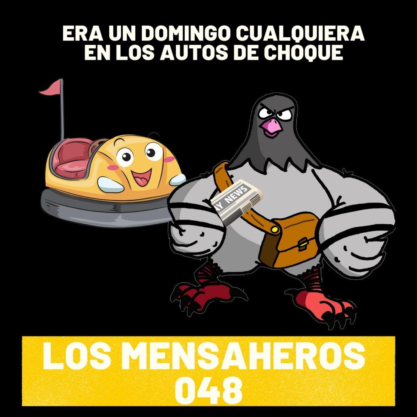 048 Era un domingo cualquiera en los autos de choque @losmensaheros