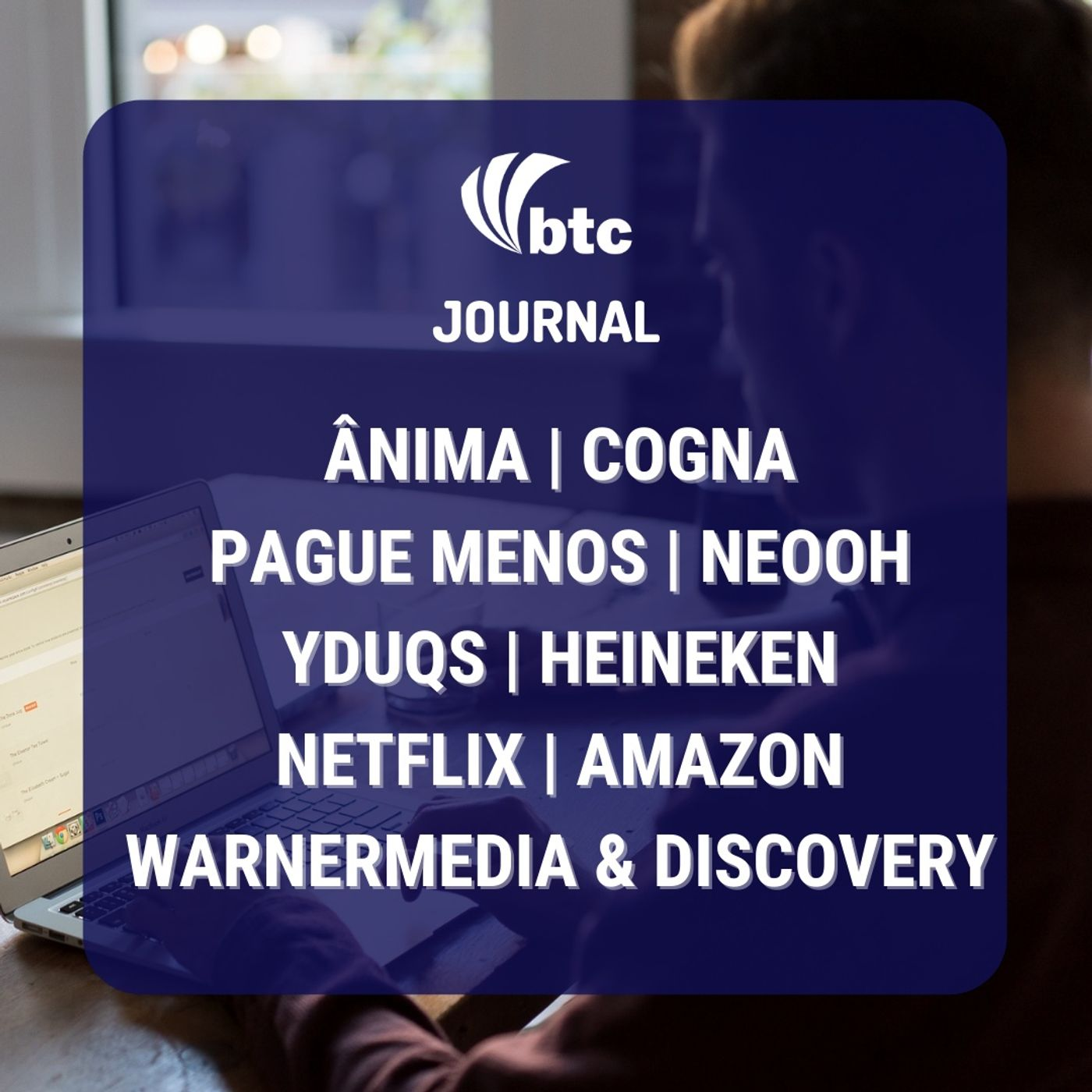 Anima, Cogna, Yduqs   Netflix, Amazon   Pague Menos, Neooh e Home Office   Journal 20/05/21